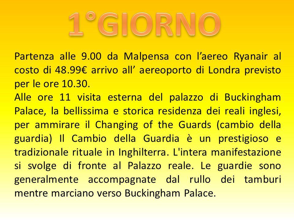 Partenza alle 9.00 da Malpensa con l'aereo Ryanair al costo di 48.99€ arrivo all' aereoporto di Londra previsto per le ore 10.30.