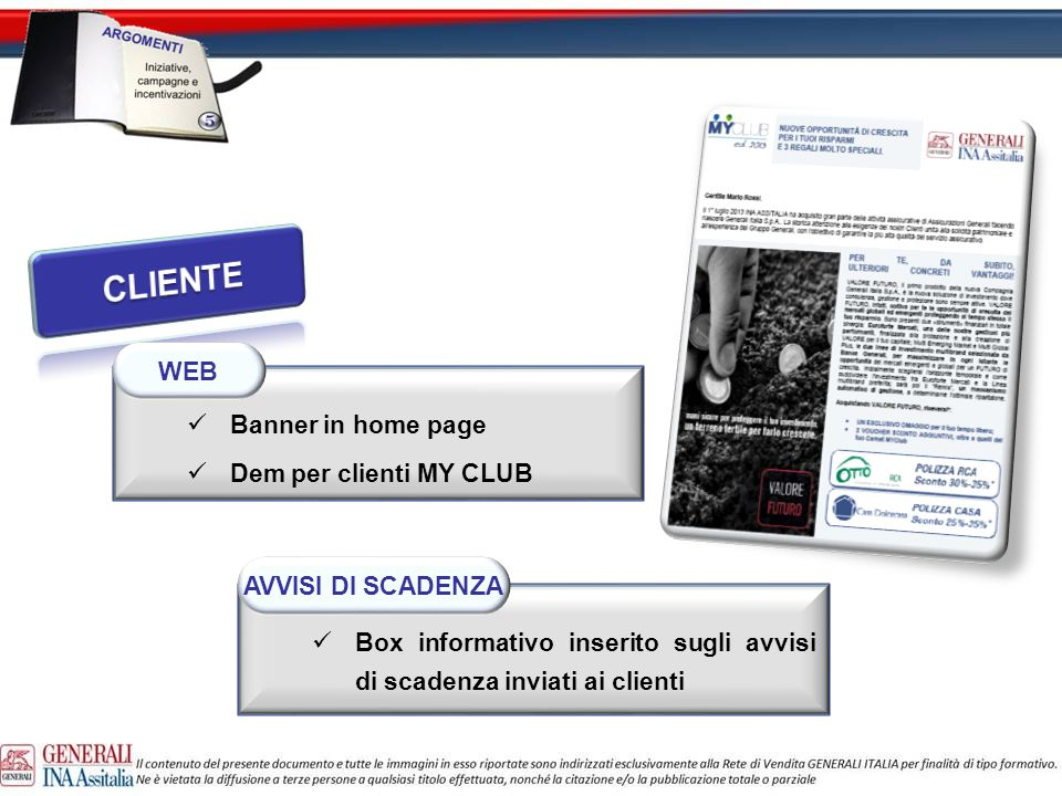 Banner in home page Dem per clienti MY CLUB Box informativo inserito sugli avvisi di scadenza inviati ai clienti AVVISI DI SCADENZA WEB