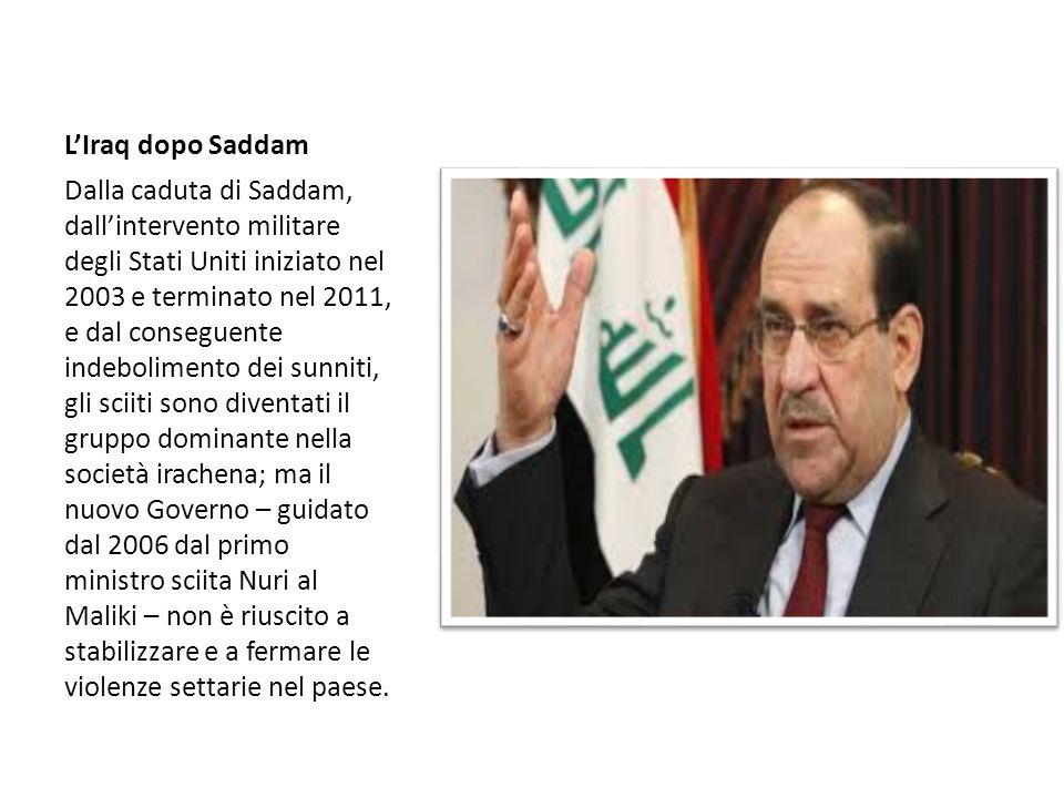 L'Iraq dopo Saddam Dalla caduta di Saddam, dall'intervento militare degli Stati Uniti iniziato nel 2003 e terminato nel 2011, e dal conseguente indebo