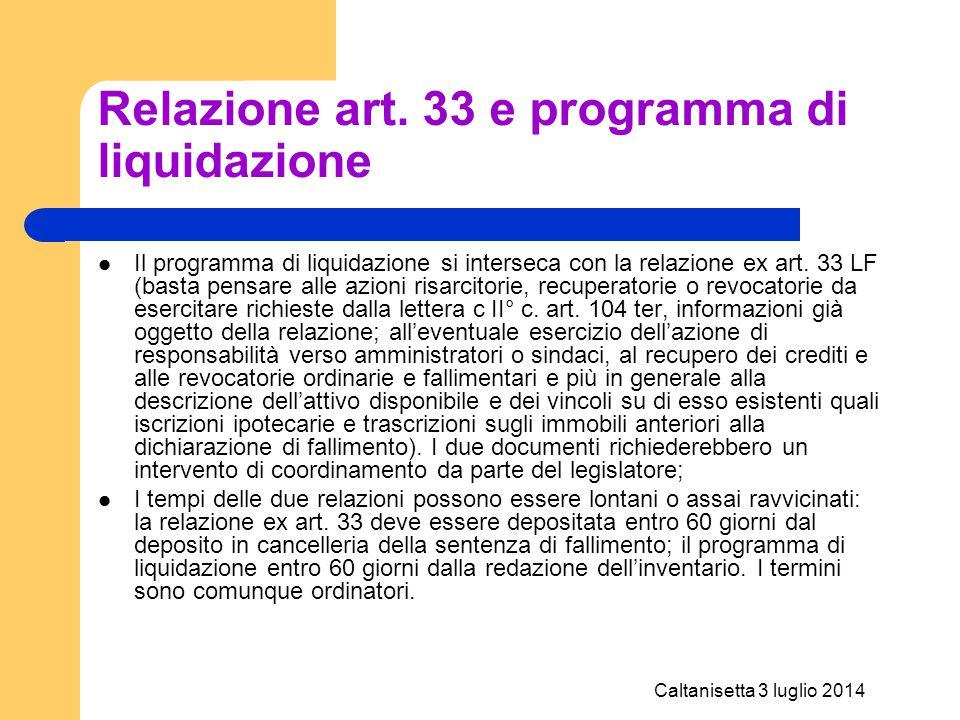 Caltanisetta 3 luglio 2014 Relazione art. 33 e programma di liquidazione Il programma di liquidazione si interseca con la relazione ex art. 33 LF (bas
