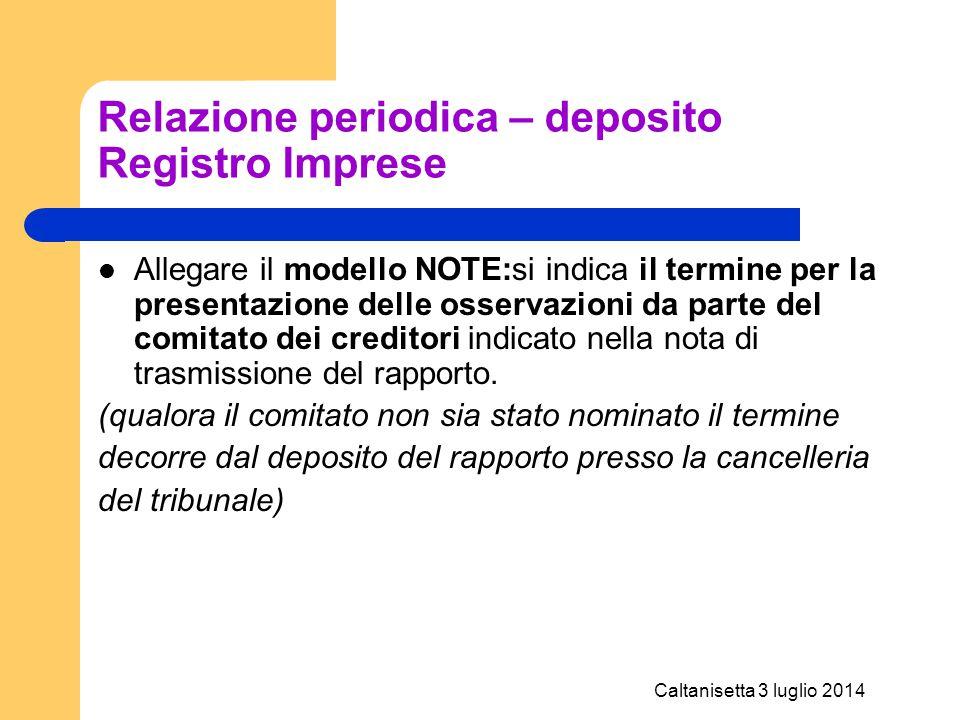 Caltanisetta 3 luglio 2014 Relazione periodica – deposito Registro Imprese Allegare il modello NOTE:si indica il termine per la presentazione delle os