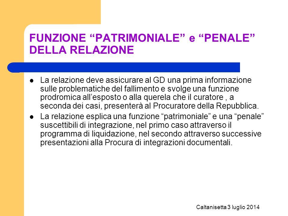 """Caltanisetta 3 luglio 2014 FUNZIONE """"PATRIMONIALE"""" e """"PENALE"""" DELLA RELAZIONE La relazione deve assicurare al GD una prima informazione sulle problema"""