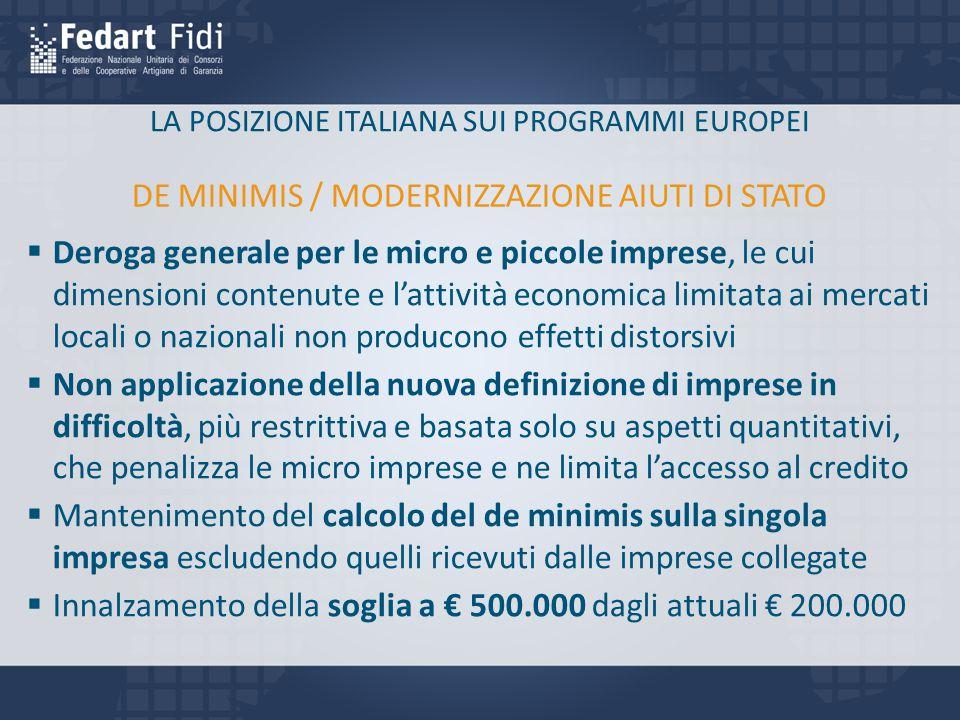 LA POSIZIONE ITALIANA SUI PROGRAMMI EUROPEI  Deroga generale per le micro e piccole imprese, le cui dimensioni contenute e l'attività economica limit
