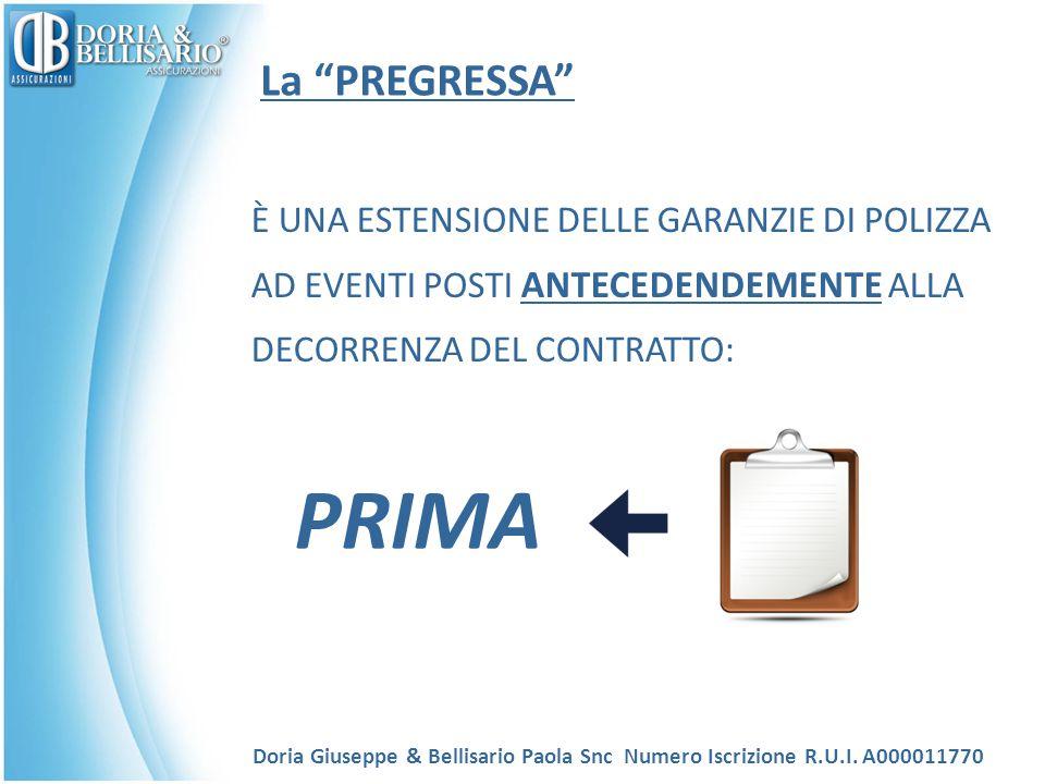 """La """"PREGRESSA"""" È UNA ESTENSIONE DELLE GARANZIE DI POLIZZA AD EVENTI POSTI ANTECEDENDEMENTE ALLA DECORRENZA DEL CONTRATTO: Doria Giuseppe & Bellisario"""