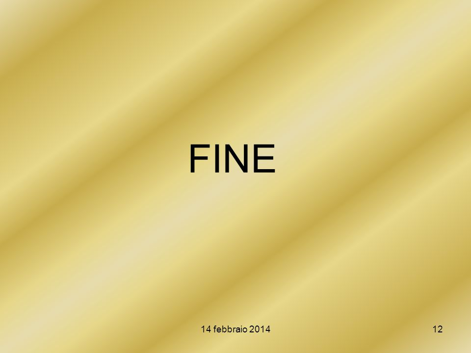 14 febbraio 201412 FINE