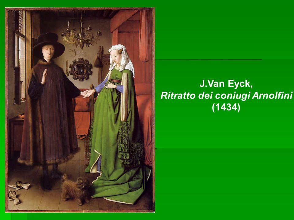 J.Van Eyck, Ritratto dei coniugi Arnolfini (1434)