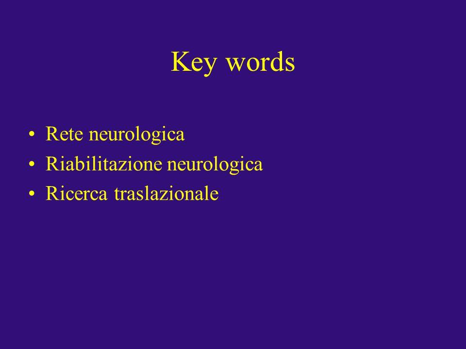 Key words Rete neurologica Riabilitazione neurologica Ricerca traslazionale