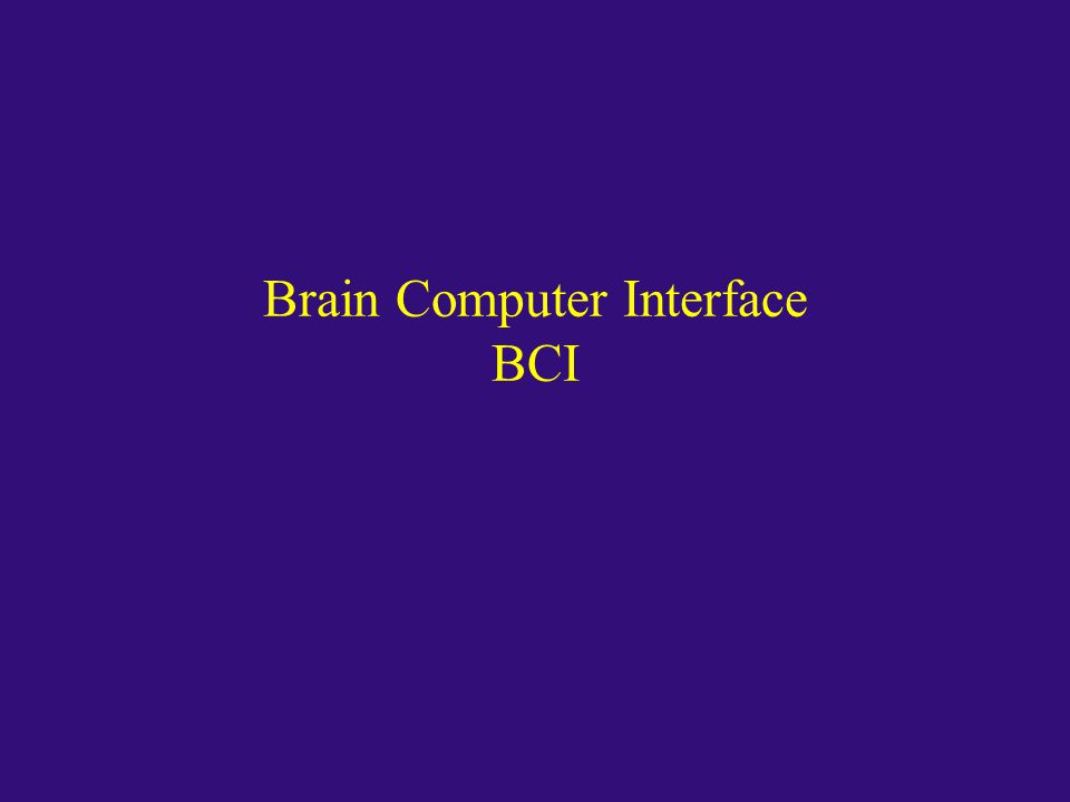 Brain Computer Interface BCI