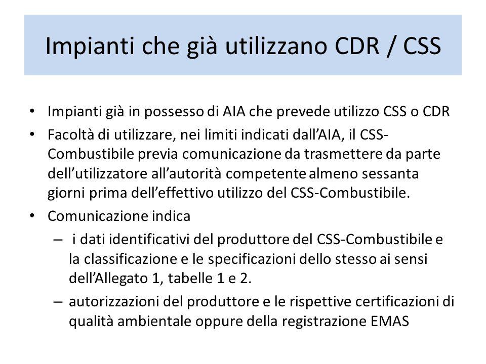 Impianti che già utilizzano CDR / CSS Impianti già in possesso di AIA che prevede utilizzo CSS o CDR Facoltà di utilizzare, nei limiti indicati dall'A