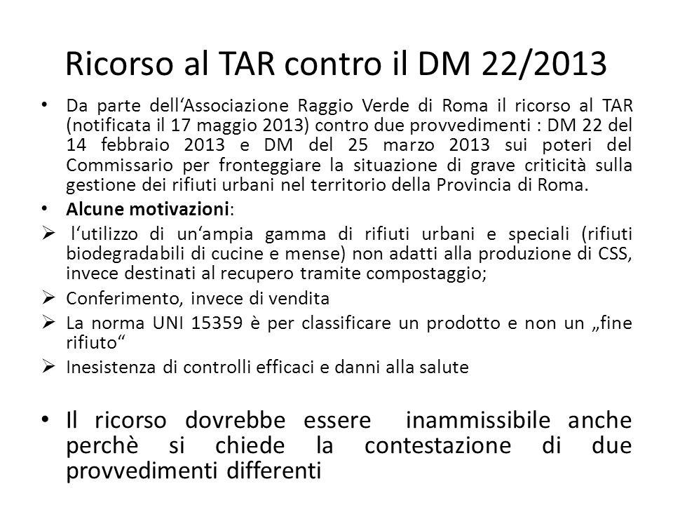 Ricorso al TAR contro il DM 22/2013 Da parte dell'Associazione Raggio Verde di Roma il ricorso al TAR (notificata il 17 maggio 2013) contro due provve