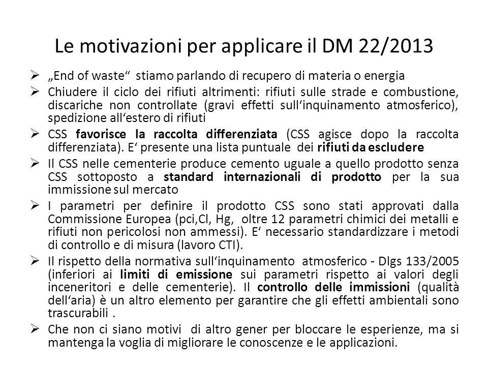 """Le motivazioni per applicare il DM 22/2013  """"End of waste"""" stiamo parlando di recupero di materia o energia  Chiudere il ciclo dei rifiuti altriment"""