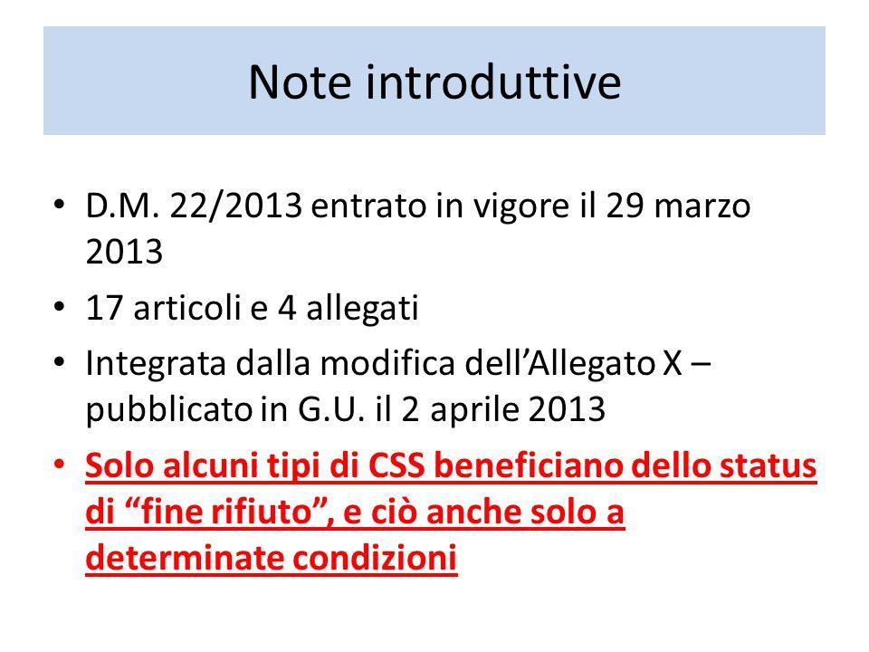Note introduttive D.M. 22/2013 entrato in vigore il 29 marzo 2013 17 articoli e 4 allegati Integrata dalla modifica dell'Allegato X – pubblicato in G.