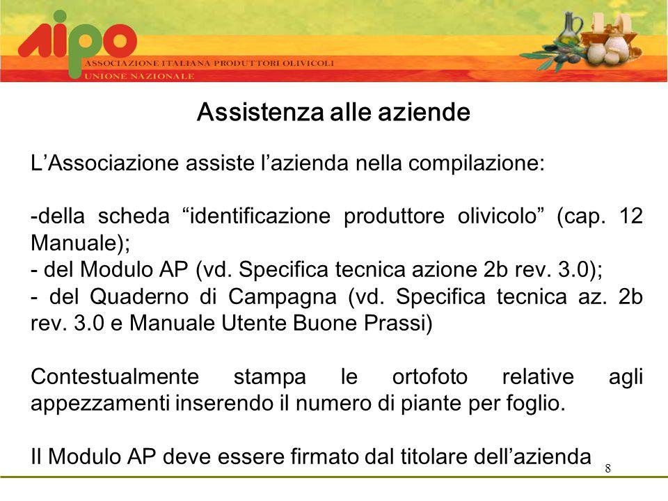 8 Assistenza alle aziende L'Associazione assiste l'azienda nella compilazione: -della scheda identificazione produttore olivicolo (cap.