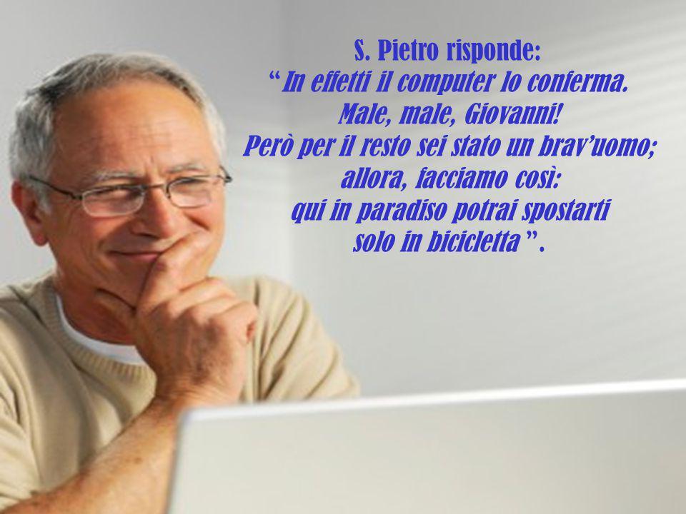 Giovanni ammette: S. Pietro, so che non è bello, ma davvero non me ne sono lasciata scappare una.