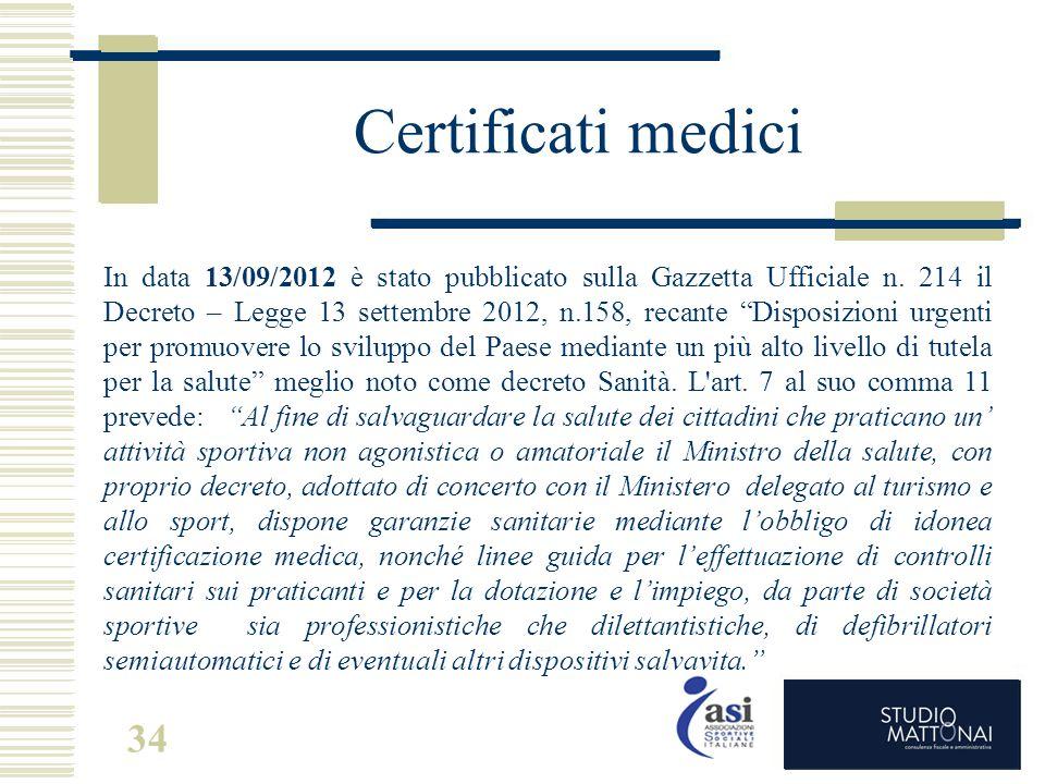 """Certificati medici In data 13/09/2012 è stato pubblicato sulla Gazzetta Ufficiale n. 214 il Decreto – Legge 13 settembre 2012, n.158, recante """"Disposi"""