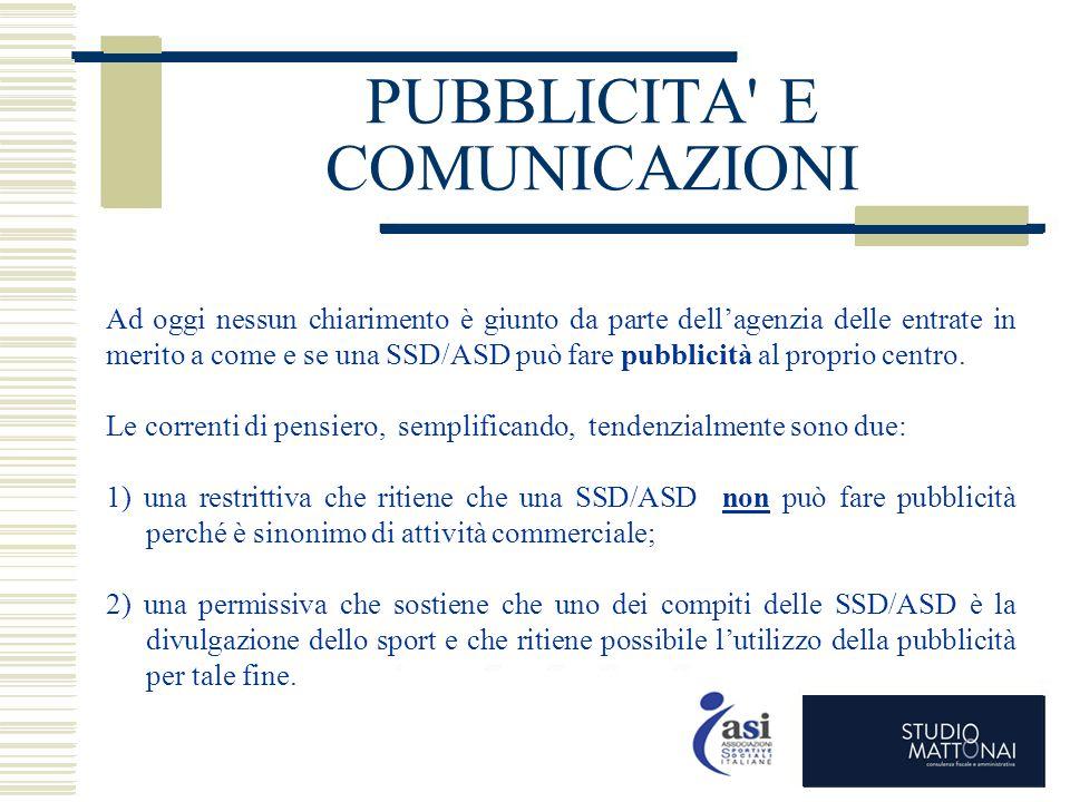 PUBBLICITA' E COMUNICAZIONI Ad oggi nessun chiarimento è giunto da parte dell'agenzia delle entrate in merito a come e se una SSD/ASD può fare pubblic