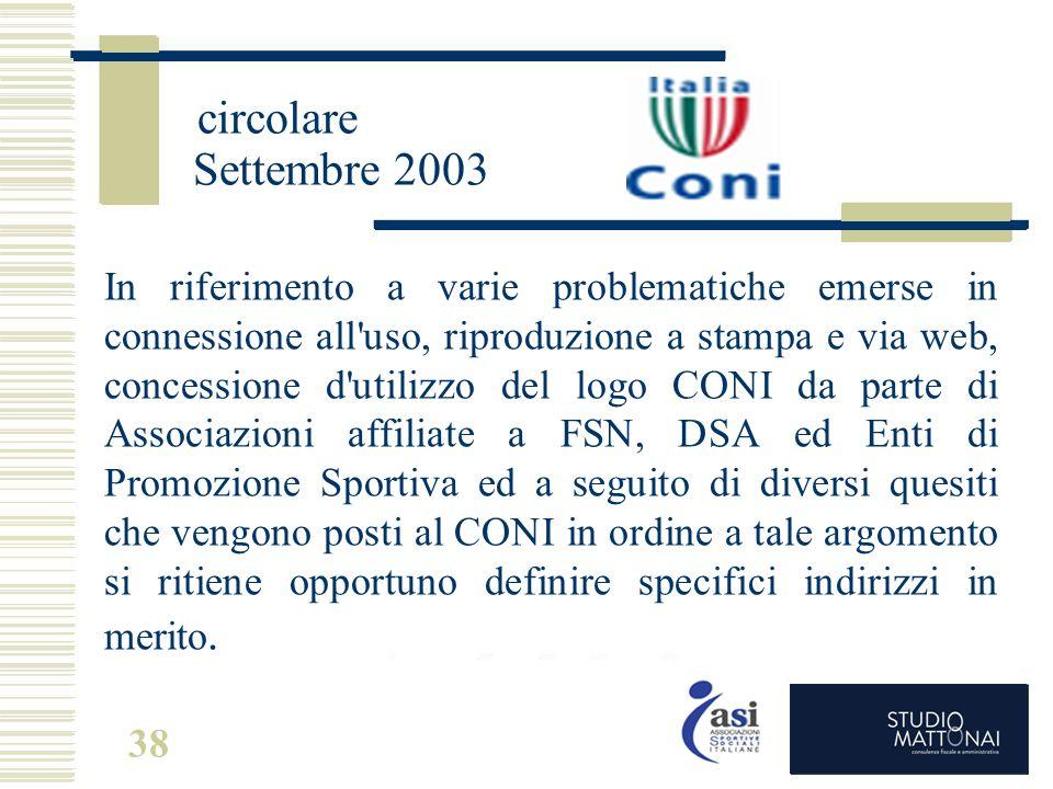 circolare Settembre 2003 In riferimento a varie problematiche emerse in connessione all'uso, riproduzione a stampa e via web, concessione d'utilizzo d