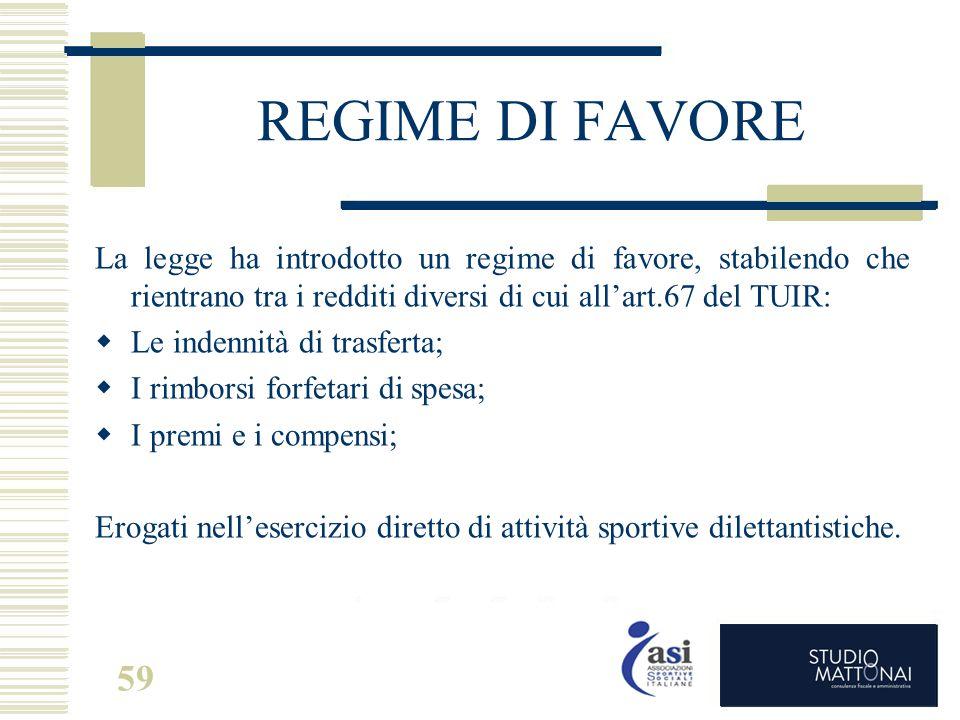 59 REGIME DI FAVORE La legge ha introdotto un regime di favore, stabilendo che rientrano tra i redditi diversi di cui all'art.67 del TUIR:  Le indenn