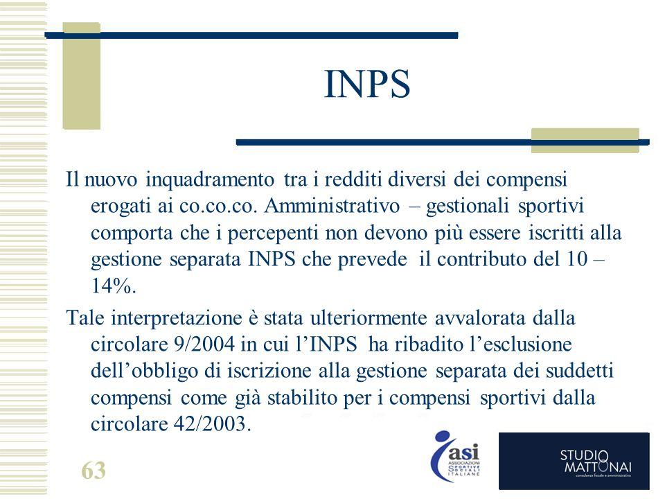 63 INPS Il nuovo inquadramento tra i redditi diversi dei compensi erogati ai co.co.co. Amministrativo – gestionali sportivi comporta che i percepenti