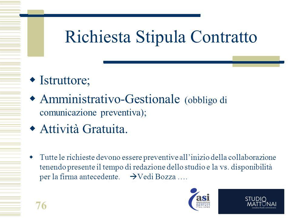 Richiesta Stipula Contratto  Istruttore;  Amministrativo-Gestionale (obbligo di comunicazione preventiva);  Attività Gratuita.  Tutte le richieste