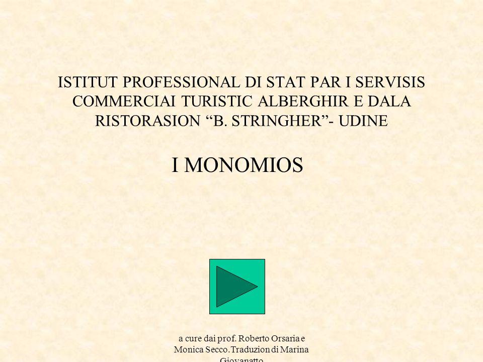 a cure dai prof.Roberto Orsaria e Monica Secco C'è ca son i monomios.