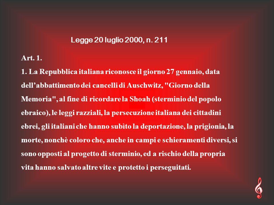 Legge 20 luglio 2000, n.211 Art. 1. 1.