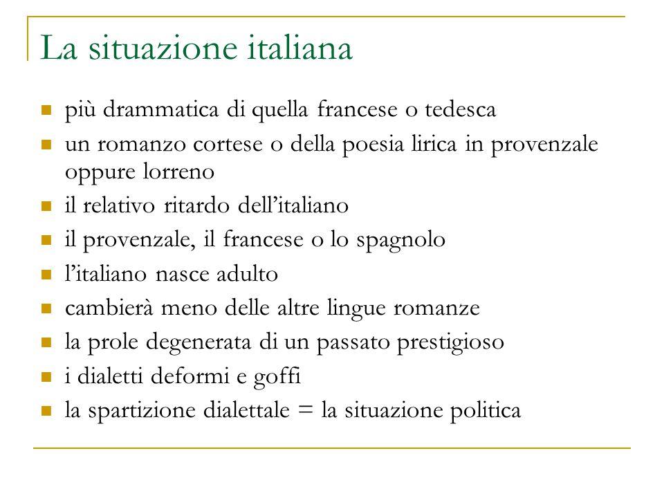 La situazione italiana più drammatica di quella francese o tedesca un romanzo cortese o della poesia lirica in provenzale oppure lorreno il relativo r
