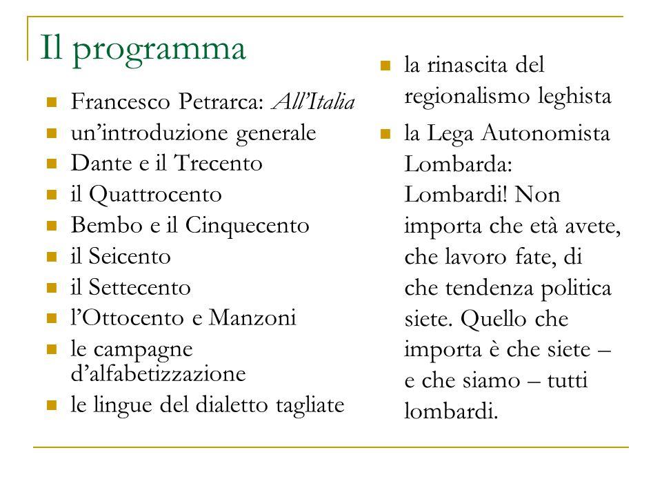 Il programma Francesco Petrarca: All'Italia un'introduzione generale Dante e il Trecento il Quattrocento Bembo e il Cinquecento il Seicento il Settece