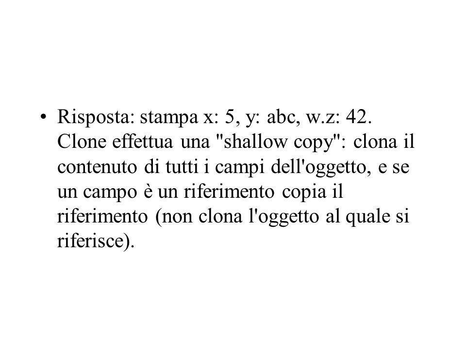 Risposta: stampa x: 5, y: abc, w.z: 42.