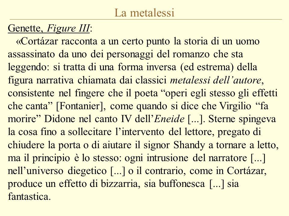 La metalessi Genette, Figure III: «Cortázar racconta a un certo punto la storia di un uomo assassinato da uno dei personaggi del romanzo che sta legge