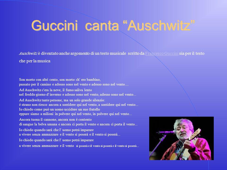 """Guccini canta """"Auschwitz"""" Auschwitz è diventato anche argomento di un testo musicale scritto da Francesco Guccini sia per il testoFrancesco Guccini ch"""