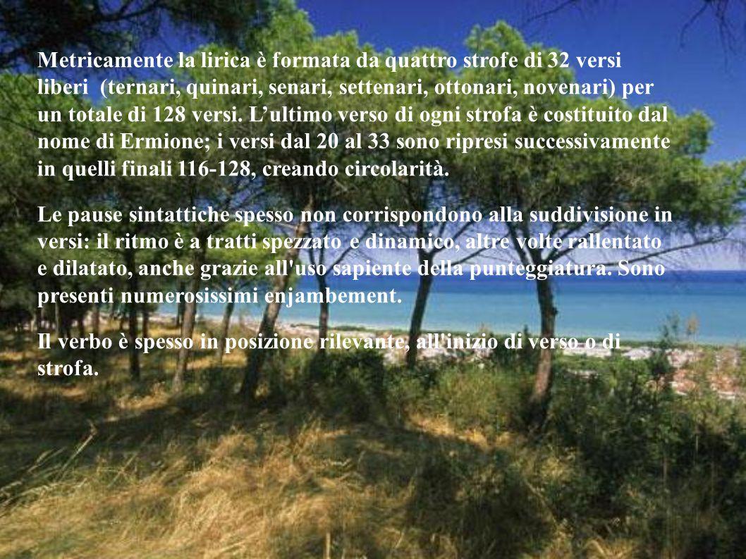 Metricamente la lirica è formata da quattro strofe di 32 versi liberi (ternari, quinari, senari, settenari, ottonari, novenari) per un totale di 128 versi.