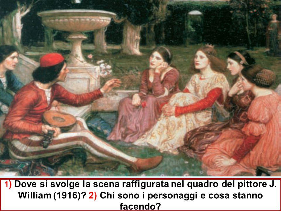 1 ) Dove si svolge la scena raffigurata nel quadro del pittore J. William (1916)? 2) Chi sono i personaggi e cosa stanno facendo?