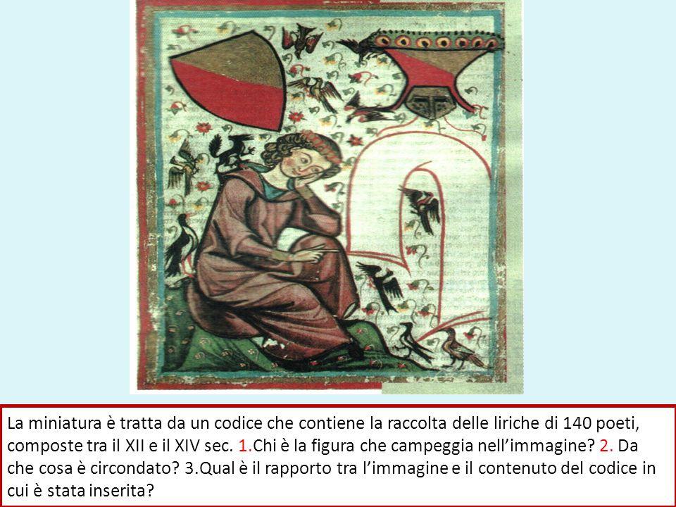 La miniatura è tratta da un codice che contiene la raccolta delle liriche di 140 poeti, composte tra il XII e il XIV sec. 1.Chi è la figura che campeg