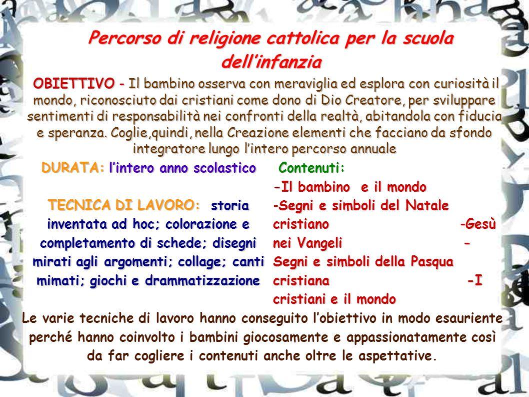 Percorso di religione cattolica per la scuola dell'infanzia OBIETTIVO - Il bambino osserva con meraviglia ed esplora con curiosità il mondo, riconosci