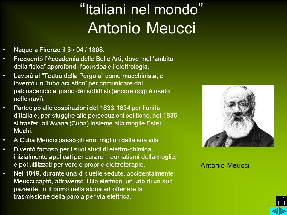 """"""" Italiani nel mondo """" Antonio Meucci Naque a Firenze il 3 / 04 / 1808. Frequentò l'Accademia delle Belle Arti, dove """"nell'ambito della fisica"""" approf"""