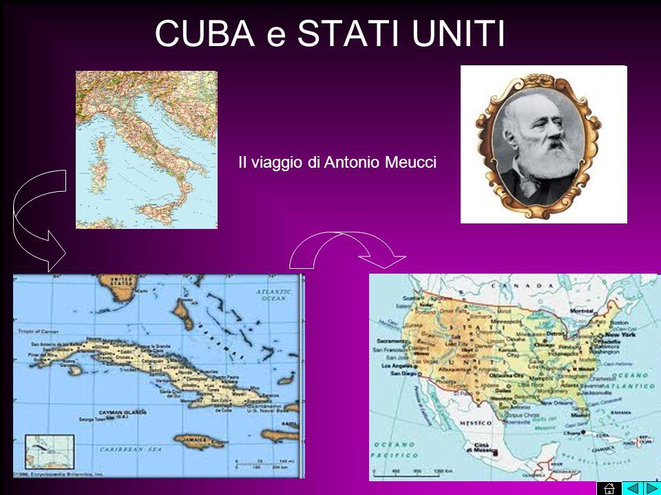 CUBA e STATI UNITI Il viaggio di Antonio Meucci
