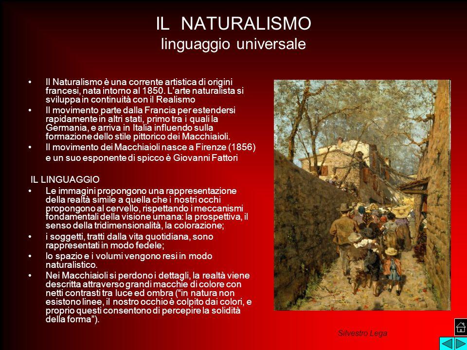 IL NATURALISMO linguaggio universale Il Naturalismo è una corrente artistica di origini francesi, nata intorno al 1850. L'arte naturalista si sviluppa