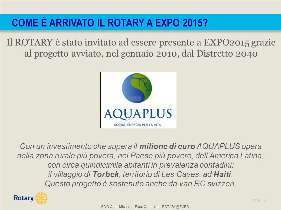 TITLE | 17 PADIGLIONE ROTARY (Proposta) PDG Carlo Michelotti Exec.Committee ROTARY@EXPO