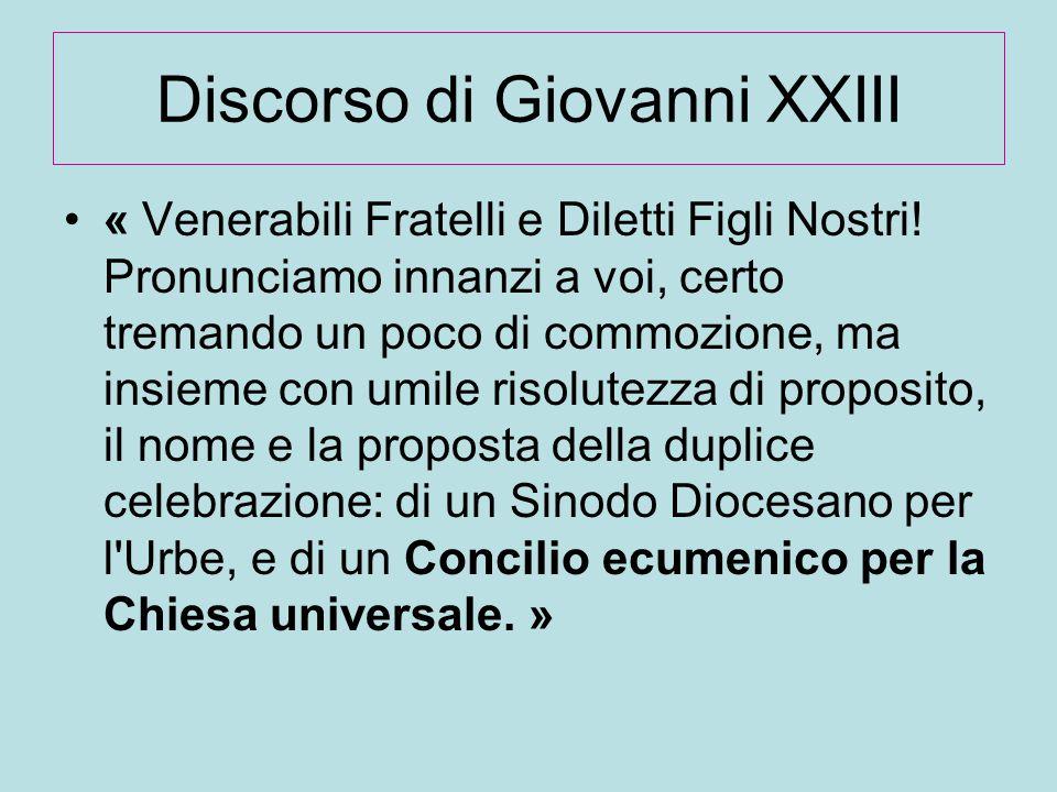 Discorso di Giovanni XXIII « Venerabili Fratelli e Diletti Figli Nostri! Pronunciamo innanzi a voi, certo tremando un poco di commozione, ma insieme c