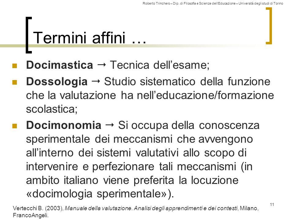 Roberto Trinchero – Dip. di Filosofia e Scienze dell'Educazione – Università degli studi di Torino Termini affini … 11 Docimastica  Tecnica dell'esam