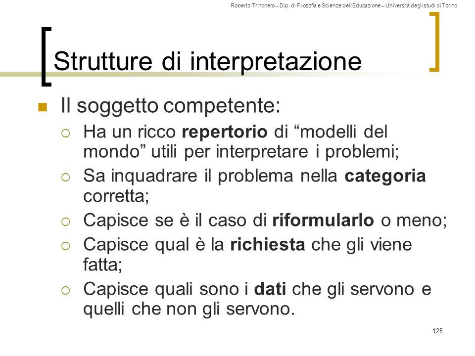 Roberto Trinchero – Dip. di Filosofia e Scienze dell'Educazione – Università degli studi di Torino 128 Strutture di interpretazione Il soggetto compet