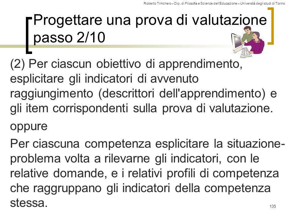 Roberto Trinchero – Dip. di Filosofia e Scienze dell'Educazione – Università degli studi di Torino Progettare una prova di valutazione passo 2/10 (2)