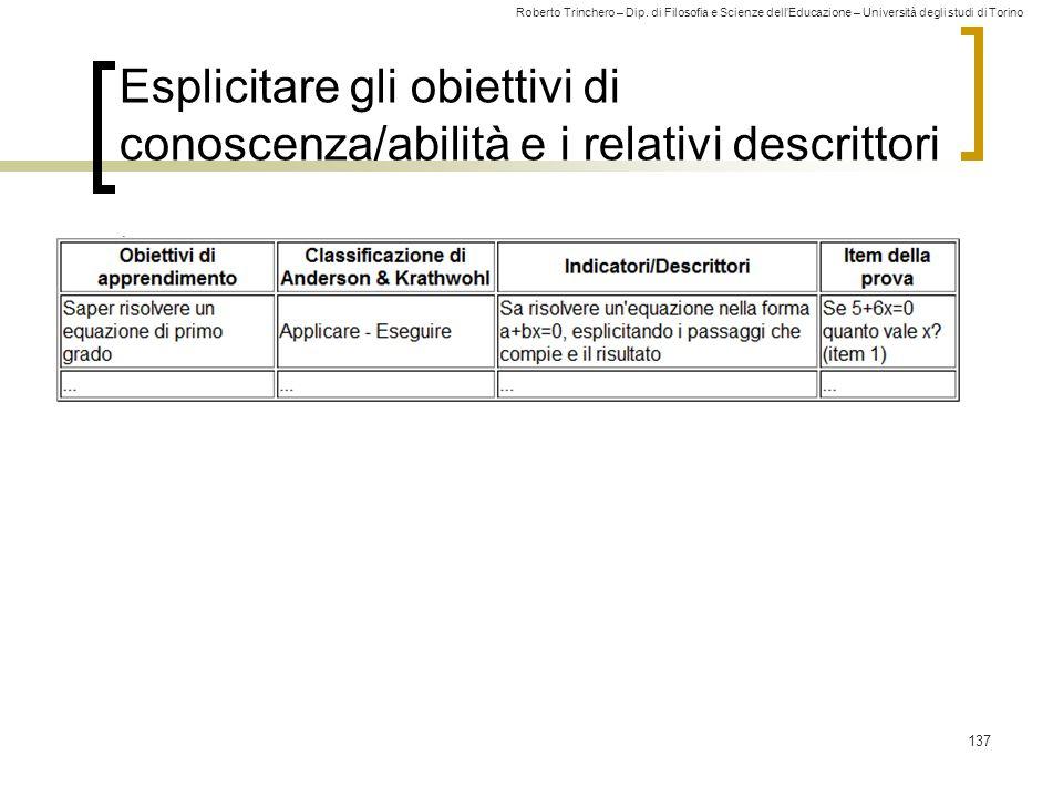 Roberto Trinchero – Dip. di Filosofia e Scienze dell'Educazione – Università degli studi di Torino Esplicitare gli obiettivi di conoscenza/abilità e i