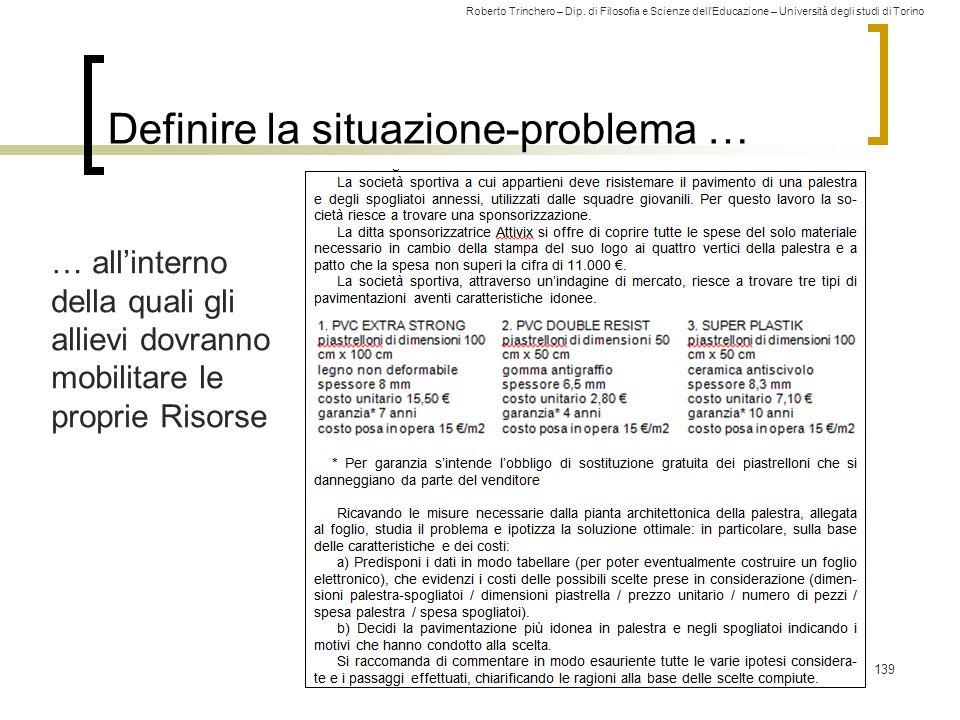 Roberto Trinchero – Dip. di Filosofia e Scienze dell'Educazione – Università degli studi di Torino Definire la situazione-problema … 139 … all'interno