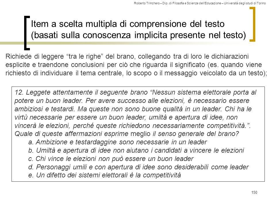 Roberto Trinchero – Dip. di Filosofia e Scienze dell'Educazione – Università degli studi di Torino Item a scelta multipla di comprensione del testo (b