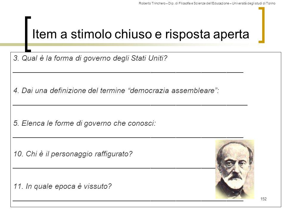 Roberto Trinchero – Dip. di Filosofia e Scienze dell'Educazione – Università degli studi di Torino Item a stimolo chiuso e risposta aperta 3. Qual è l