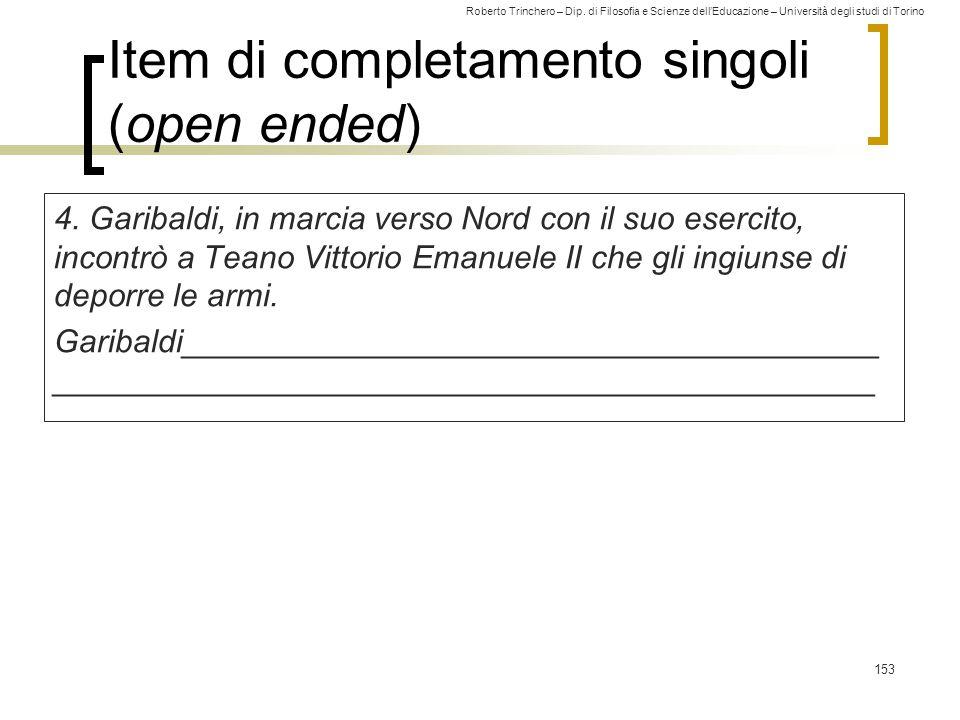 Roberto Trinchero – Dip. di Filosofia e Scienze dell'Educazione – Università degli studi di Torino Item di completamento singoli (open ended) 4. Garib