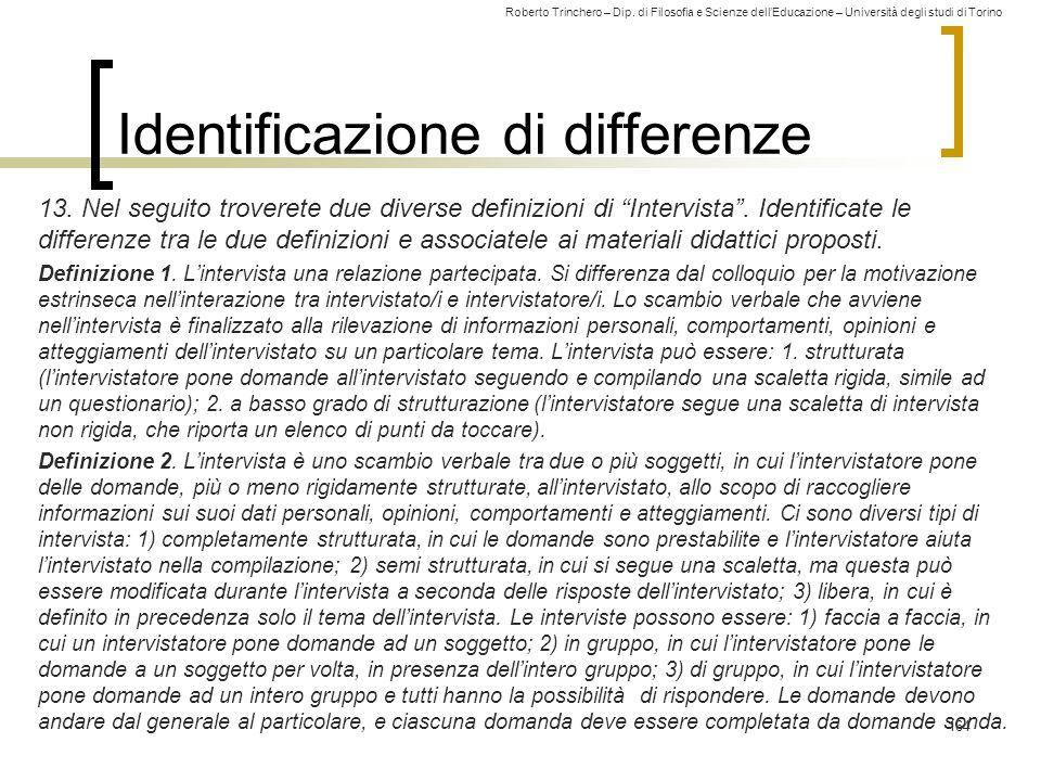 Roberto Trinchero – Dip. di Filosofia e Scienze dell'Educazione – Università degli studi di Torino Identificazione di differenze 13. Nel seguito trove