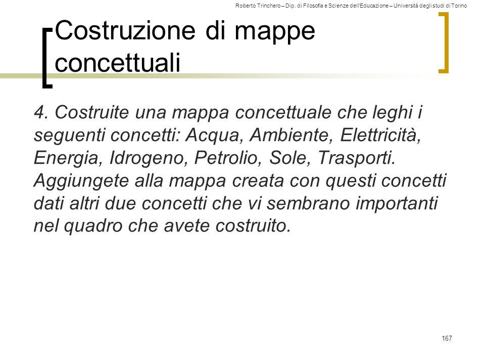 Roberto Trinchero – Dip. di Filosofia e Scienze dell'Educazione – Università degli studi di Torino Costruzione di mappe concettuali 4. Costruite una m